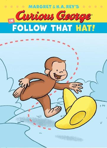 Curious George in Follow That Hat! - Curious George (Hardback)