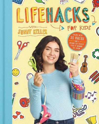 Life Hacks for Kids (Hardback)