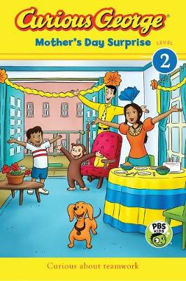 Curious George Mother's Day Surprise: CGTV Reader (Level 2) (Paperback)