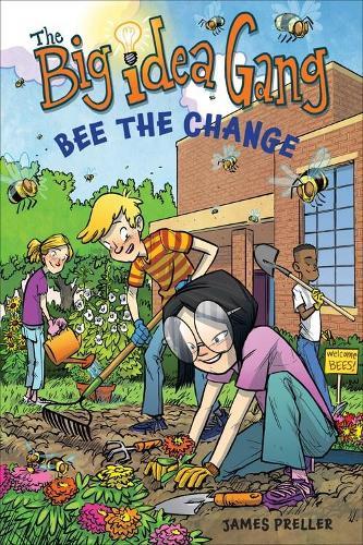 Big Idea Gang: Bee the Change (Paperback)