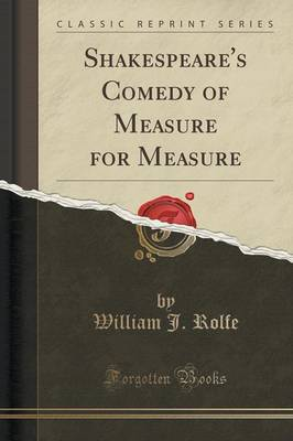 Shakespeare's Comedy of Measure for Measure (Classic Reprint) (Paperback)