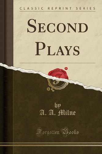 Second Plays (Classic Reprint) (Paperback)