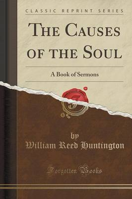 The Causes of the Soul: A Book of Sermons (Classic Reprint) (Paperback)