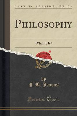 Philosophy: What Is It? (Classic Reprint) (Paperback)