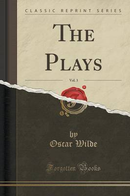 The Plays, Vol. 3 (Classic Reprint) (Paperback)