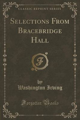 Selections from Bracebridge Hall (Classic Reprint) (Paperback)