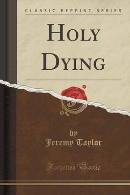 Holy Dying (Classic Reprint) (Paperback)