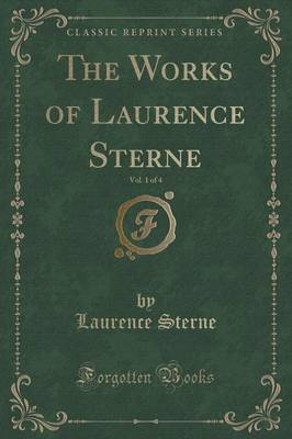 The Works of Laurence Sterne, Vol. 1 of 4 (Classic Reprint) (Paperback)