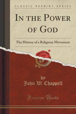 In the Power of God: The History of a Religious Movement (Classic Reprint) (Paperback)