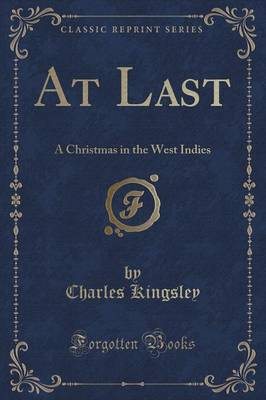 At Last: A Christmas in the West Indies (Classic Reprint) (Paperback)