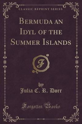 Bermuda an Idyl of the Summer Islands (Classic Reprint) (Paperback)