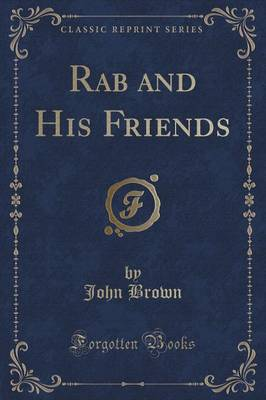 Rab and His Friends (Classic Reprint) (Paperback)