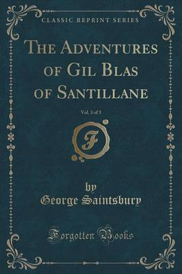 The Adventures of Gil Blas of Santillane, Vol. 3 of 3 (Classic Reprint) (Paperback)