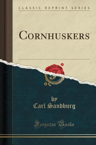 Cornhuskers (Classic Reprint) (Paperback)