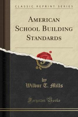 American School Building Standards (Classic Reprint) (Paperback)