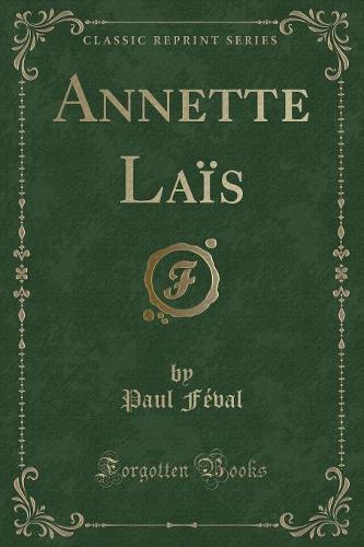 Annette Lais (Classic Reprint) (Paperback)