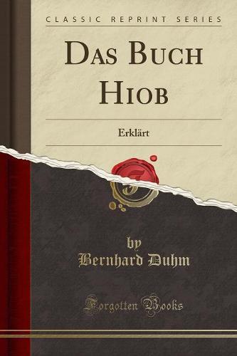 Das Buch Hiob: Erklart (Classic Reprint) (Paperback)