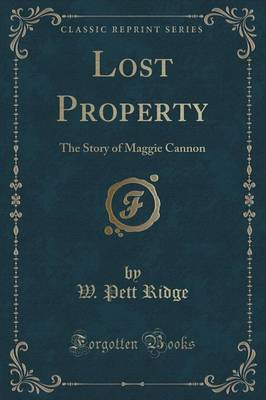 Lost Property: The Story of Maggie Cannon (Classic Reprint) (Paperback)