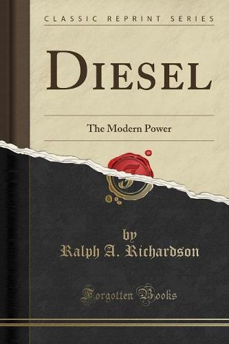Diesel: The Modern Power (Classic Reprint) (Paperback)