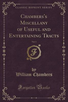 Chambers's Miscellany of Useful and Entertaining Tracts, Vol. 3 (Classic Reprint) (Paperback)