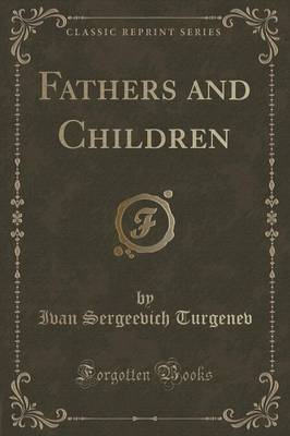 Fathers and Children (Classic Reprint) (Paperback)