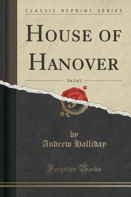 House of Hanover, Vol. 2 of 2 (Classic Reprint) (Paperback)