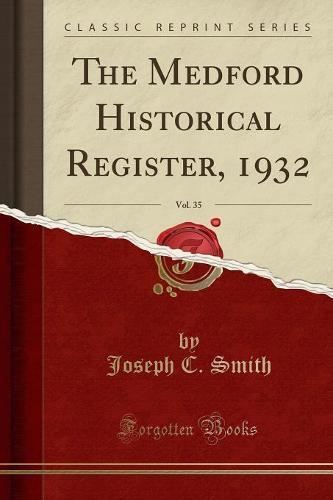 The Medford Historical Register, 1932, Vol. 35 (Classic Reprint) (Paperback)