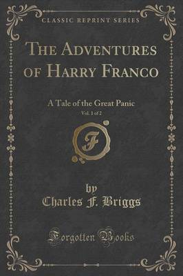 The Adventures of Harry Franco, Vol. 1 of 2: A Tale of the Great Panic (Classic Reprint) (Paperback)