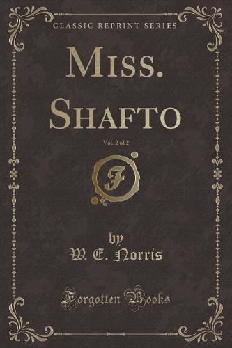 Miss. Shafto, Vol. 2 of 2 (Classic Reprint) (Paperback)