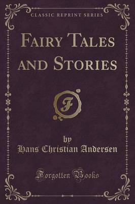 Fairy Tales and Stories (Classic Reprint) (Paperback)