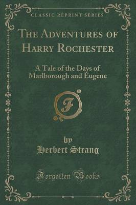 The Adventures of Harry Rochester: A Tale of the Days of Marlborough and Eugene (Classic Reprint) (Paperback)