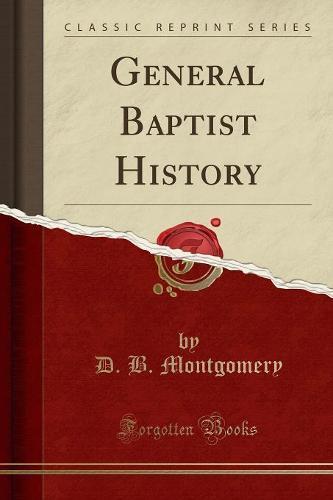 General Baptist History (Classic Reprint) (Paperback)