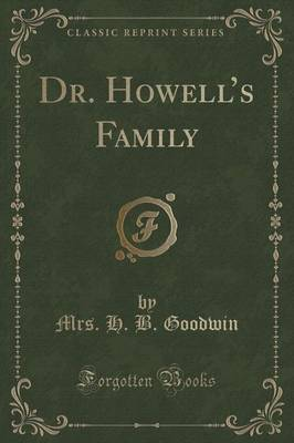 Dr. Howell's Family (Classic Reprint) (Paperback)