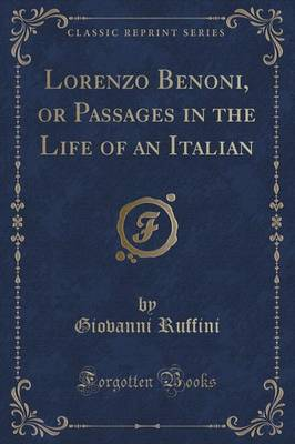 Lorenzo Benoni, or Passages in the Life of an Italian (Classic Reprint) (Paperback)