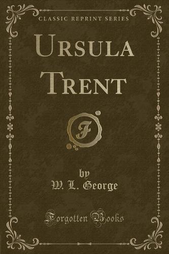 Ursula Trent (Classic Reprint) (Paperback)