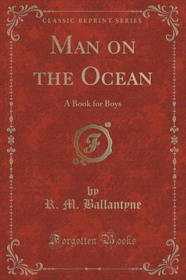 Man on the Ocean: A Book for Boys (Classic Reprint) (Paperback)