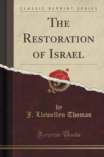The Restoration of Israel (Classic Reprint) (Paperback)