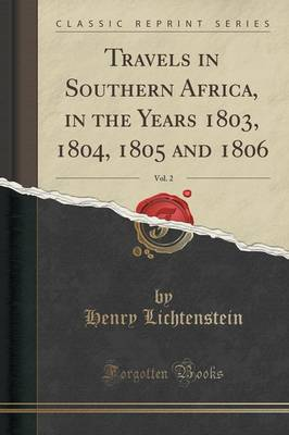 Travels in Southern Africa, in the Years 1803, 1804, 1805 and 1806, Vol. 2 (Classic Reprint) (Paperback)