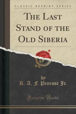 The Last Stand of the Old Siberia (Classic Reprint) (Paperback)