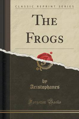 The Frogs (Classic Reprint) (Paperback)