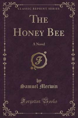 The Honey Bee: A Novel (Classic Reprint) (Paperback)