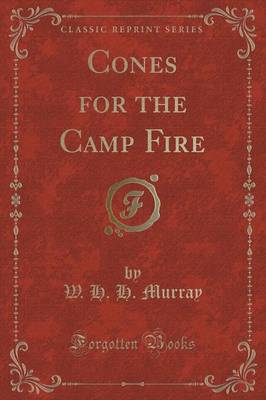 Cones for the Camp Fire (Classic Reprint) (Paperback)