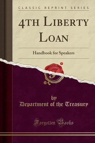 4th Liberty Loan: Handbook for Speakers (Classic Reprint) (Paperback)