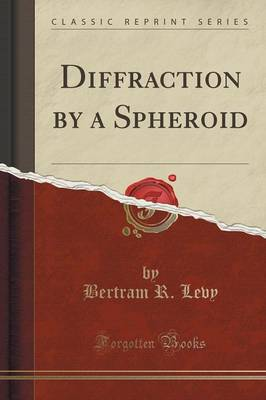 Diffraction by a Spheroid (Classic Reprint) (Paperback)