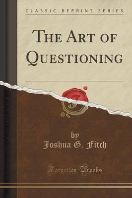 The Art of Questioning (Classic Reprint) (Paperback)