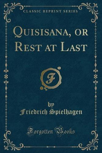 Quisisana, or Rest at Last (Classic Reprint) (Paperback)