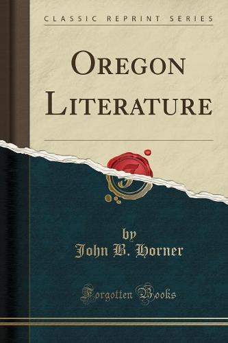 Oregon Literature (Classic Reprint) (Paperback)