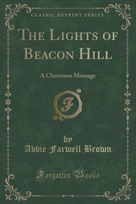The Lights of Beacon Hill: A Christmas Message (Classic Reprint) (Paperback)