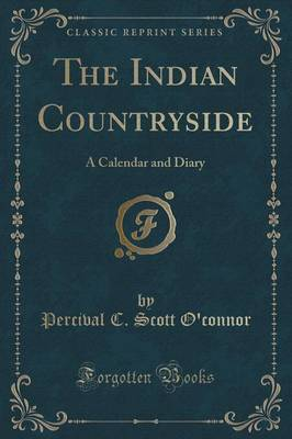 The Indian Countryside: A Calendar and Diary (Classic Reprint) (Paperback)