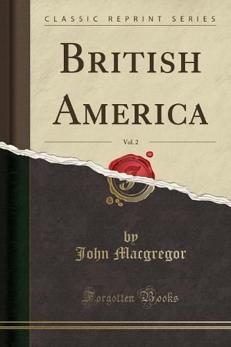 British America, Vol. 2 (Classic Reprint) (Paperback)
